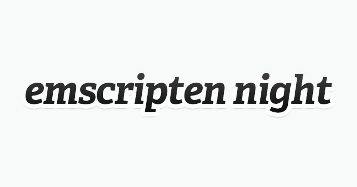 emscripten night !! と WebAssembly の話 - Tech Inside Drecom